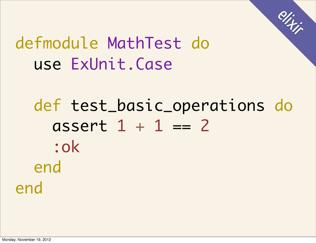 defmodule MathTest do use ExUnit.Case def test_...
