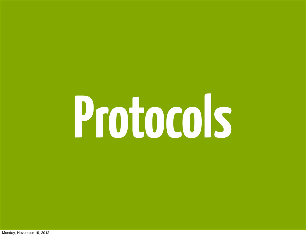 Protocols Monday, November 19, 2012