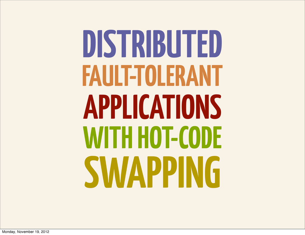 DISTRIBUTED FAULT-TOLERANT APPLICATIONS WITH HO...
