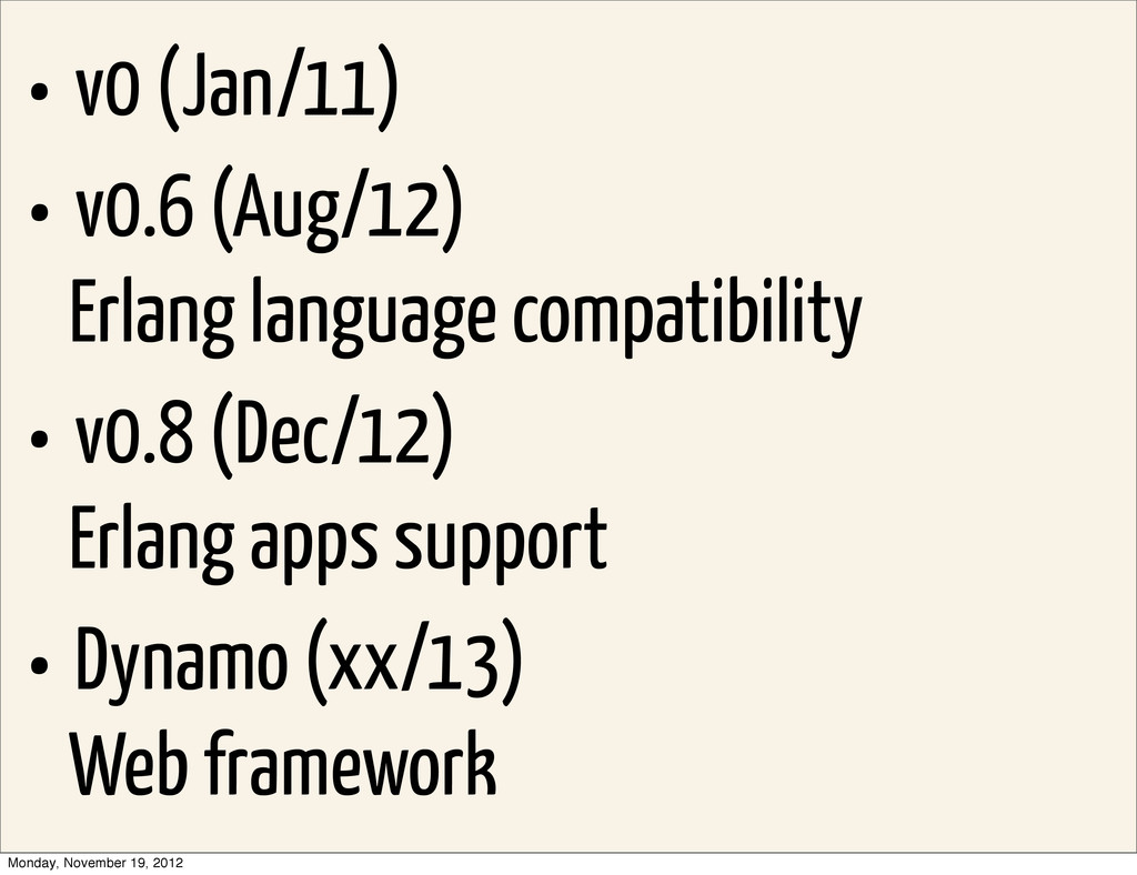 • v0.6 (Aug/12) Erlang language compatibility •...