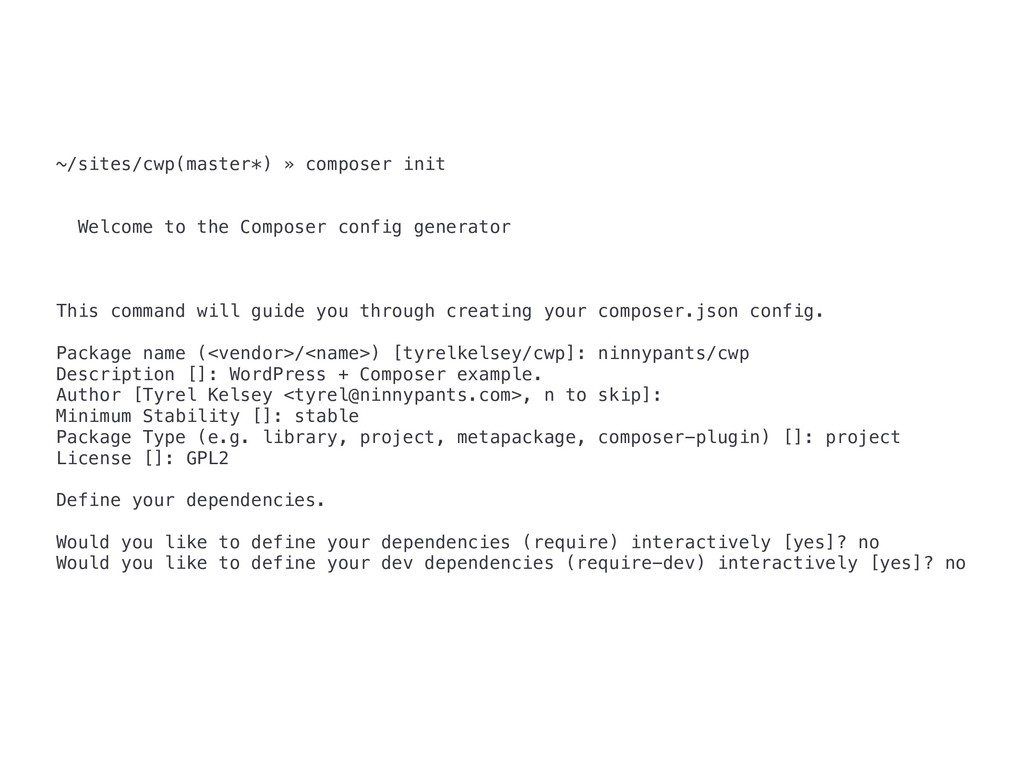 ~/sites/cwp(master*) » composer init Welcome to...