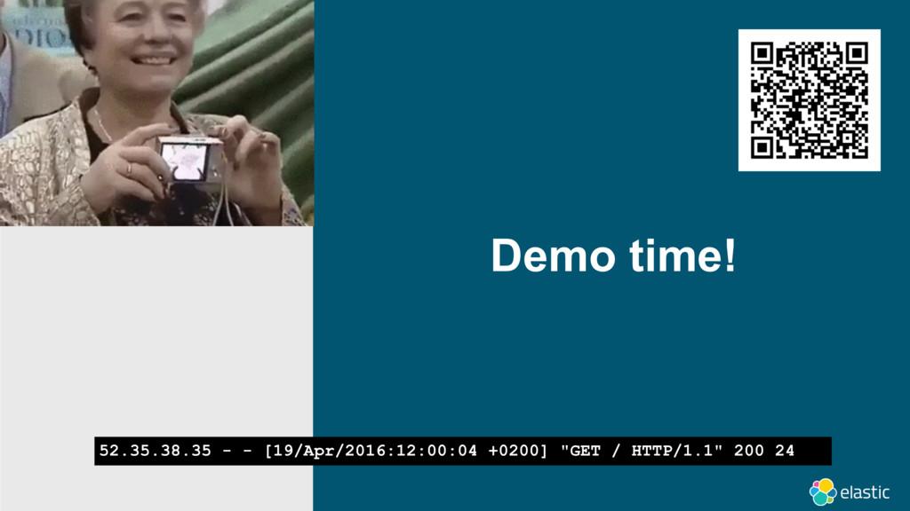 Demo time! 52.35.38.35 - - [19/Apr/2016:12:00:0...