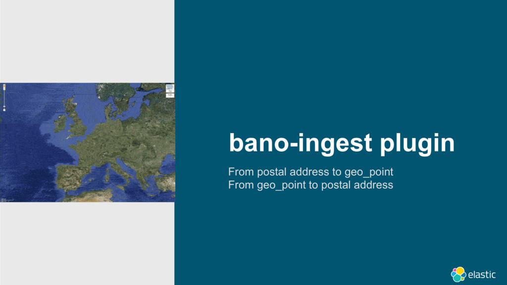 bano-ingest plugin From postal address to geo_p...