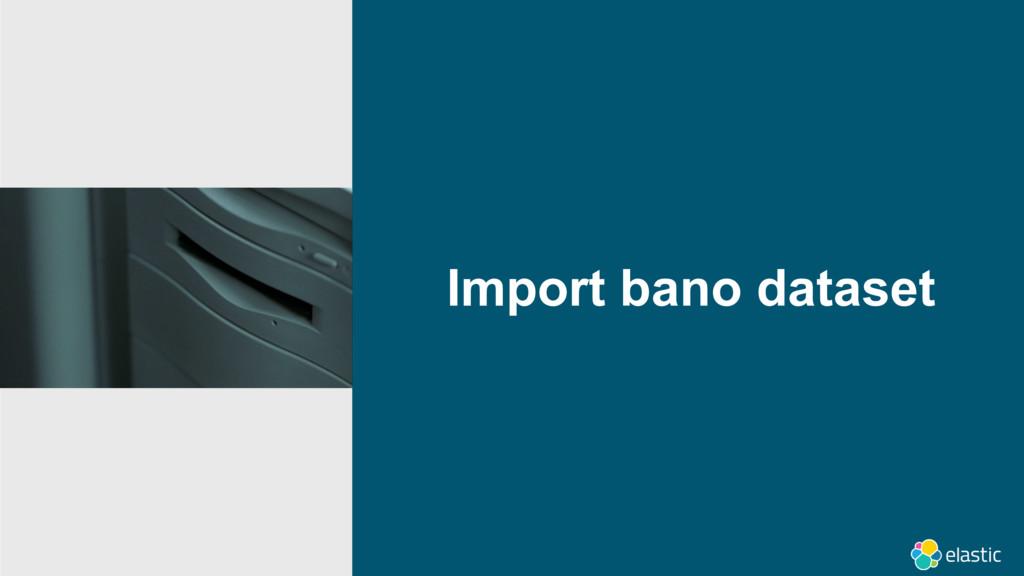Import bano dataset