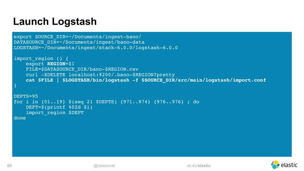 @dadoonet sli.do/elastic Launch Logstash export...