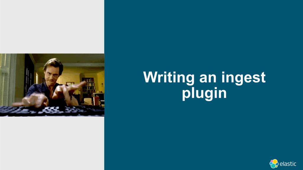 Writing an ingest plugin