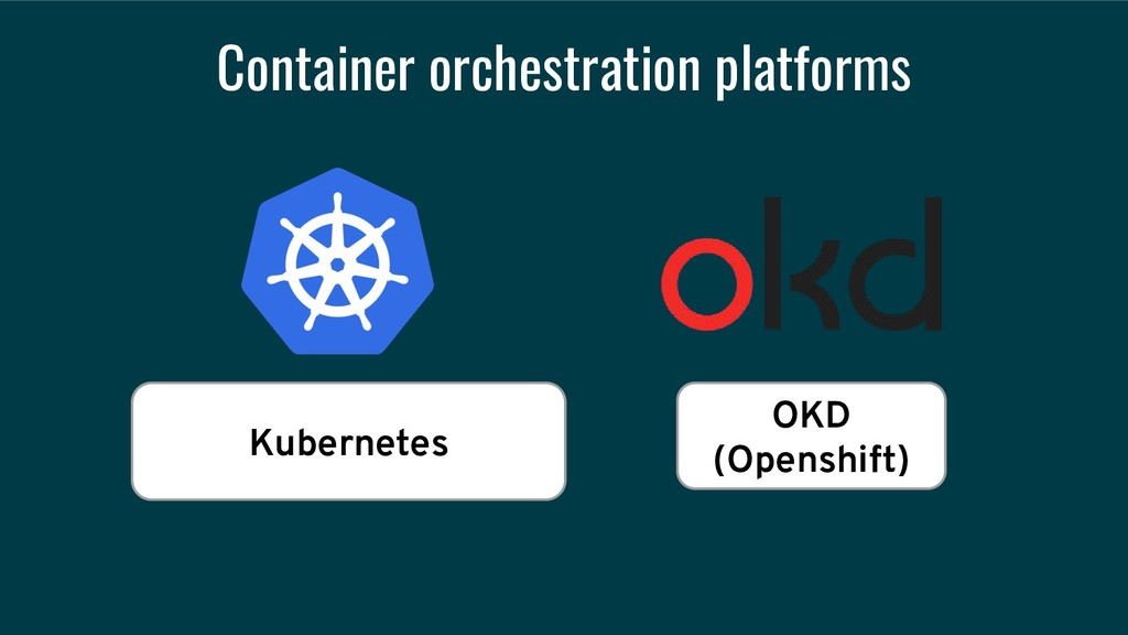 Container orchestration platforms Kubernetes OK...