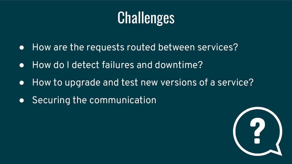 Challenges ● How are the requests routed betwee...