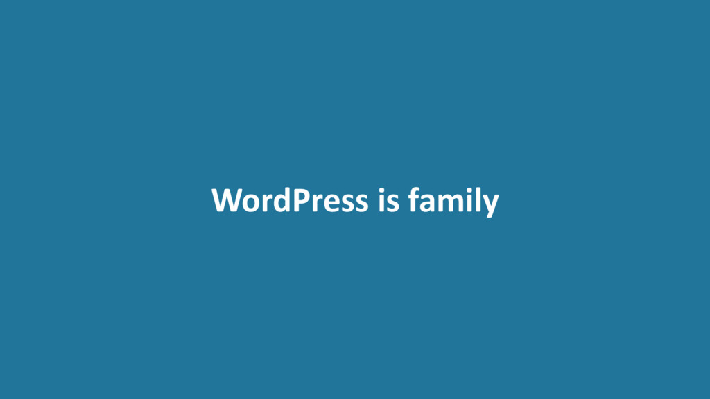 WordPress is family