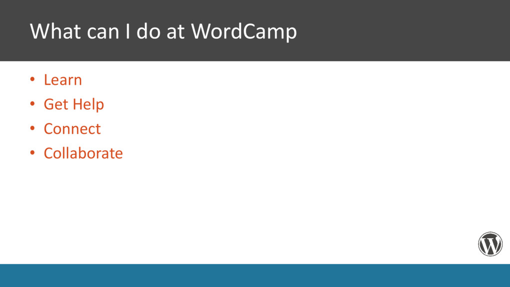 What can I do at WordCamp • Learn • Get Help • ...