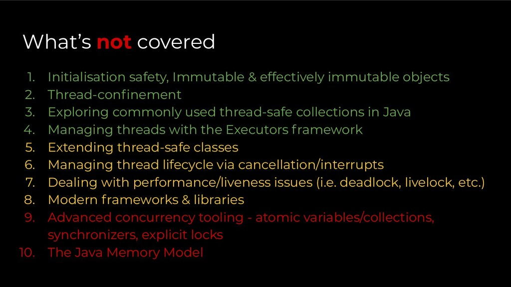What's not covered 1. Initialisation safety, Im...