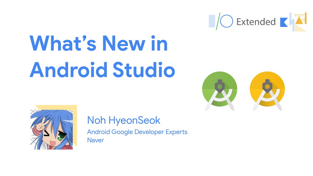 What's New in  Android Studio Noh HyeonSeok And...