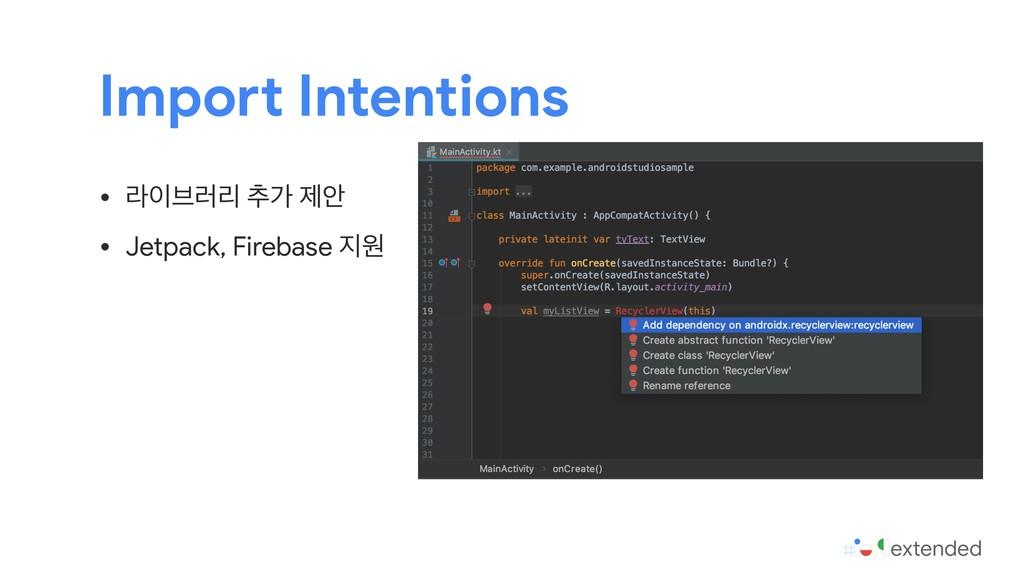 • ۄ࠳۞ܻ ୶о ઁউ  • Jetpack, Firebase ਗ Import In...