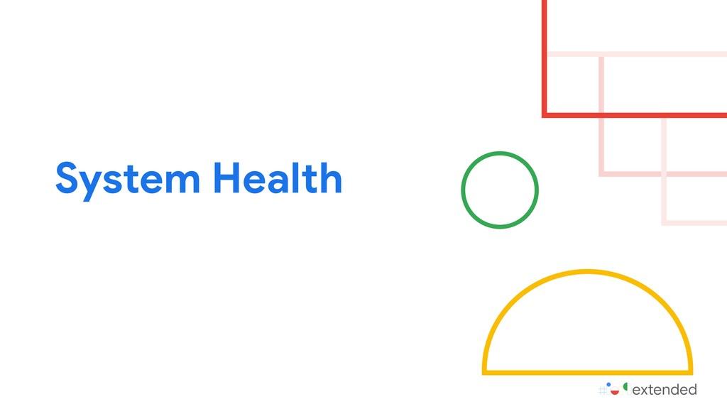 System Health