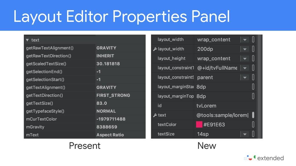 Layout Editor Properties Panel Present New