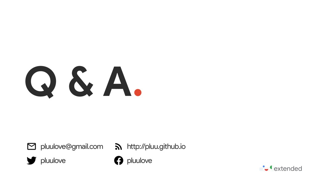Q & A. pluulove@gmail.com http:/ /pluu.github.i...