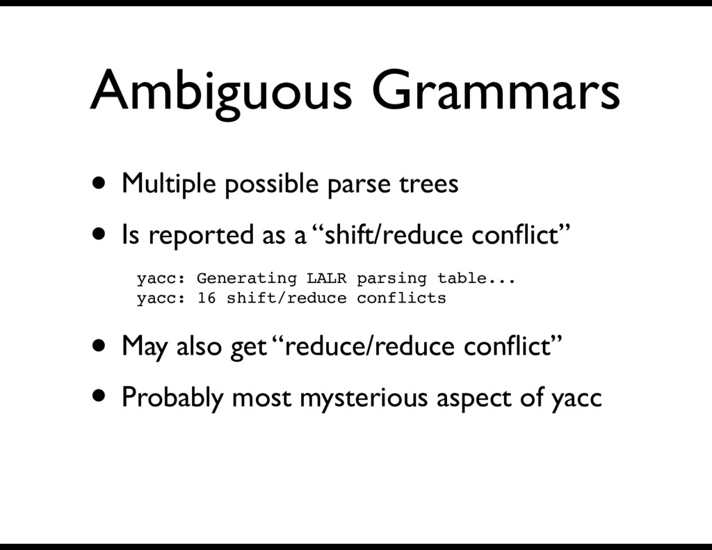 Ambiguous Grammars • Multiple possible parse tr...
