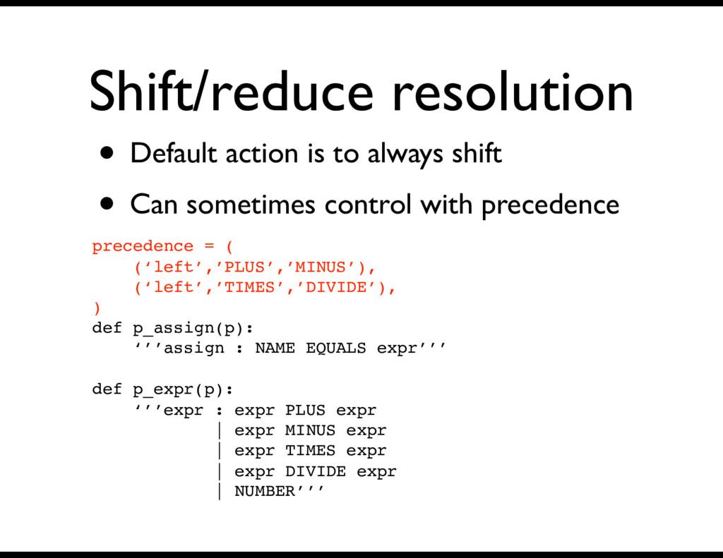 Shift/reduce resolution precedence = ( ('left',...