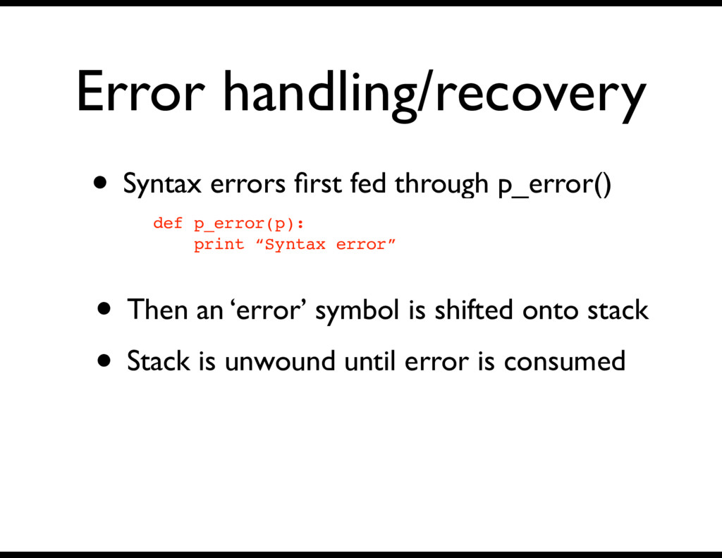 Error handling/recovery • Syntax errors first fe...