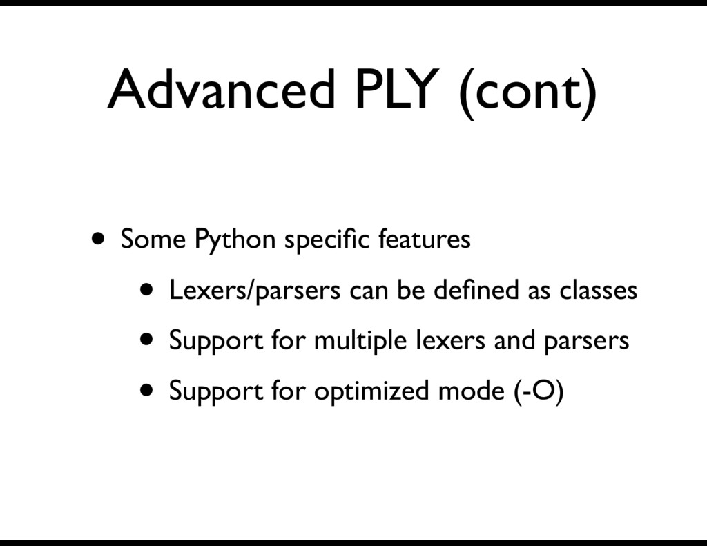 Advanced PLY (cont) • Some Python specific featu...
