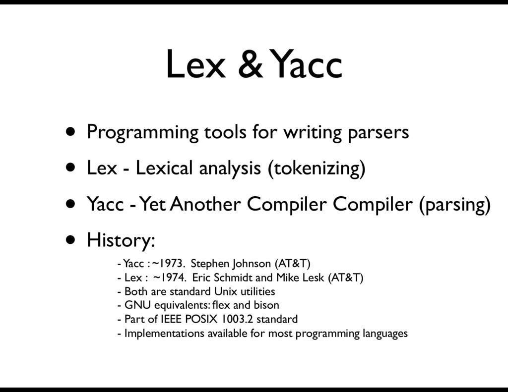 Lex & Yacc • Programming tools for writing pars...