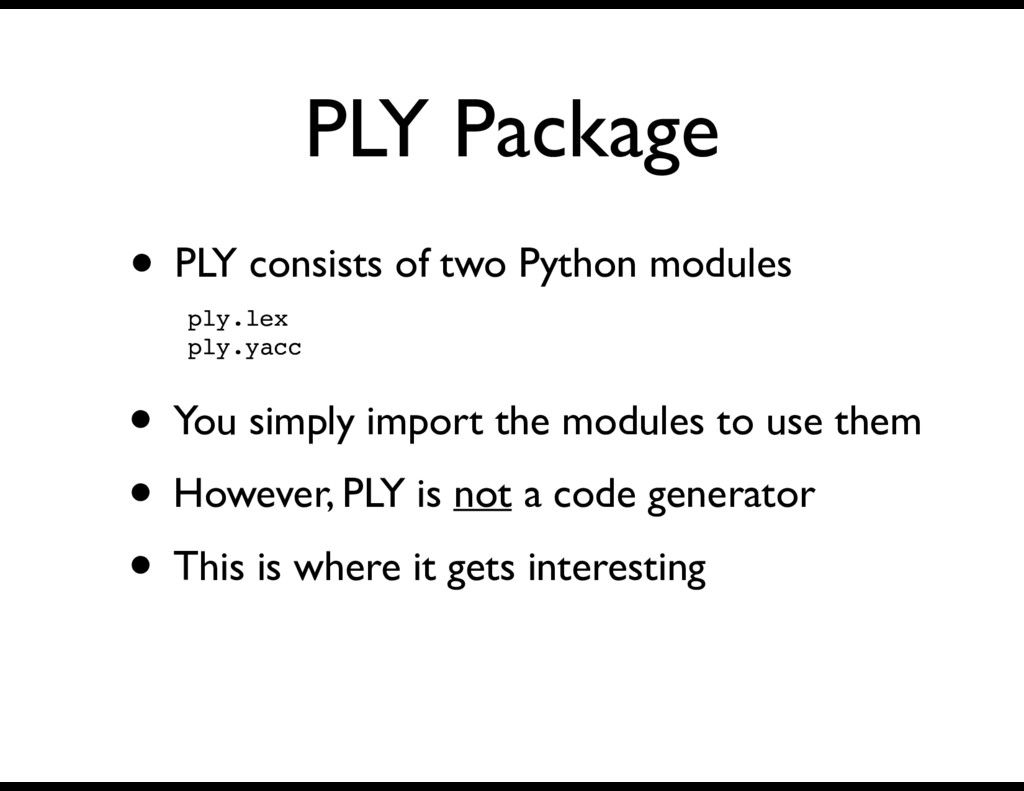 PLY Package • PLY consists of two Python module...