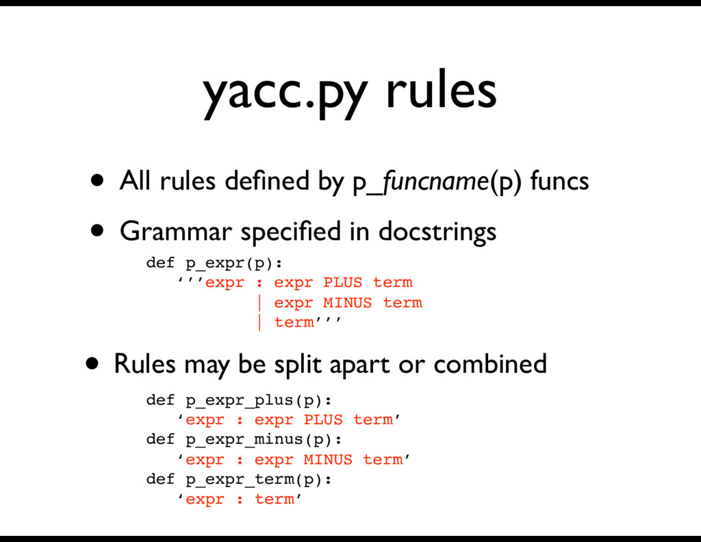 yacc.py rules • All rules defined by p_funcname(...