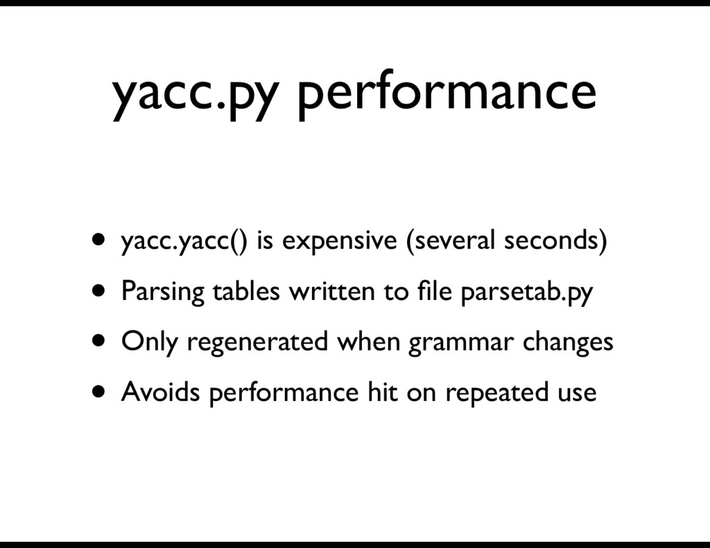 yacc.py performance • yacc.yacc() is expensive ...