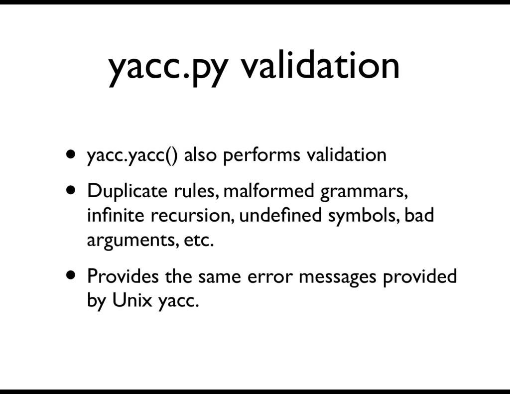 yacc.py validation • yacc.yacc() also performs ...