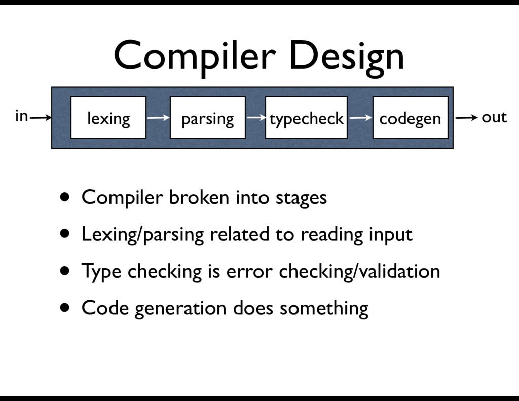 Compiler Design • Compiler broken into stages •...