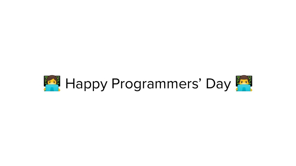 ‍ Happy Programmers' Day ‍