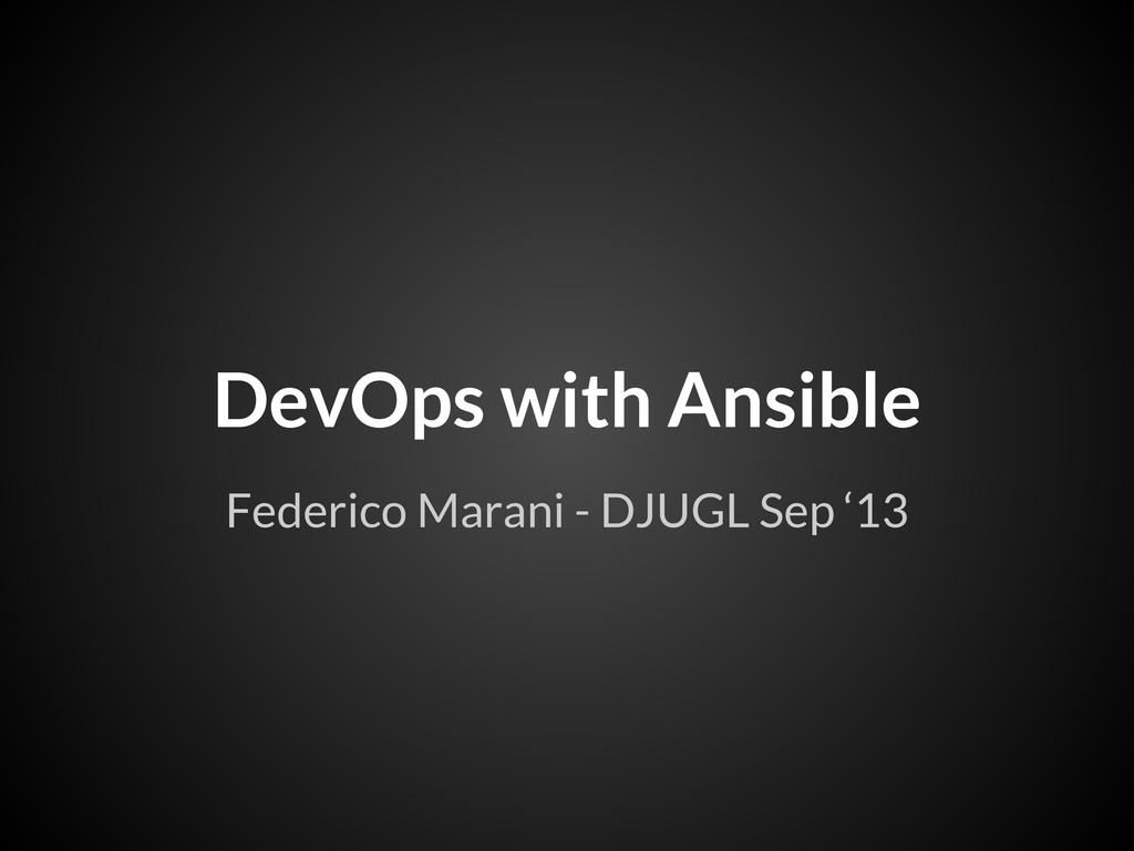 DevOps with Ansible Federico Marani - DJUGL Sep...