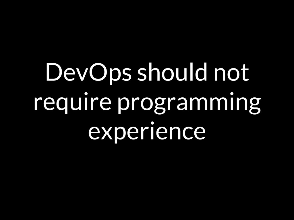 DevOps should not require programming experience