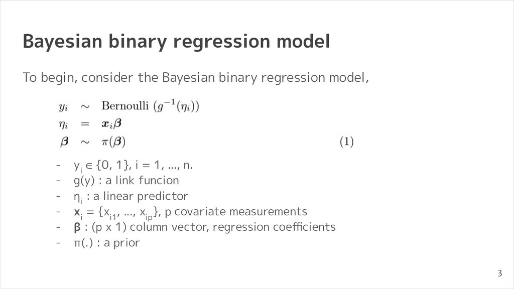 Bayesian binary regression model To begin, cons...
