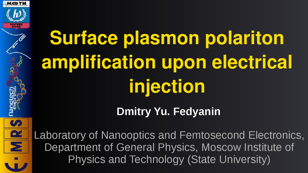 Dmitry Yu. Fedyanin Laboratory of Nanooptics an...