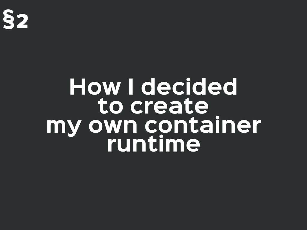 How I decided  to create my own container runt...