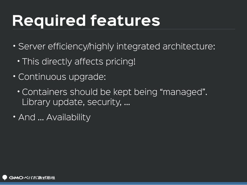 Required features • Server efficiency/highly in...