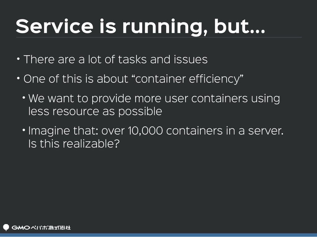 Service is running, but... • There are a lot of...