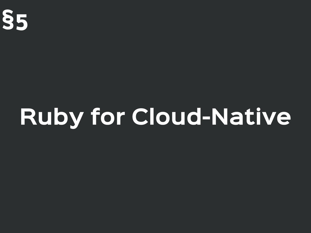 Ruby for Cloud-Native §5