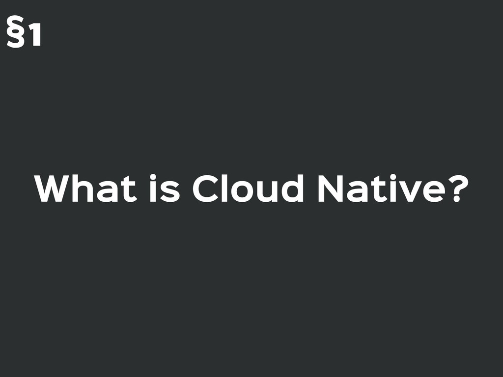 What is Cloud Native? §1