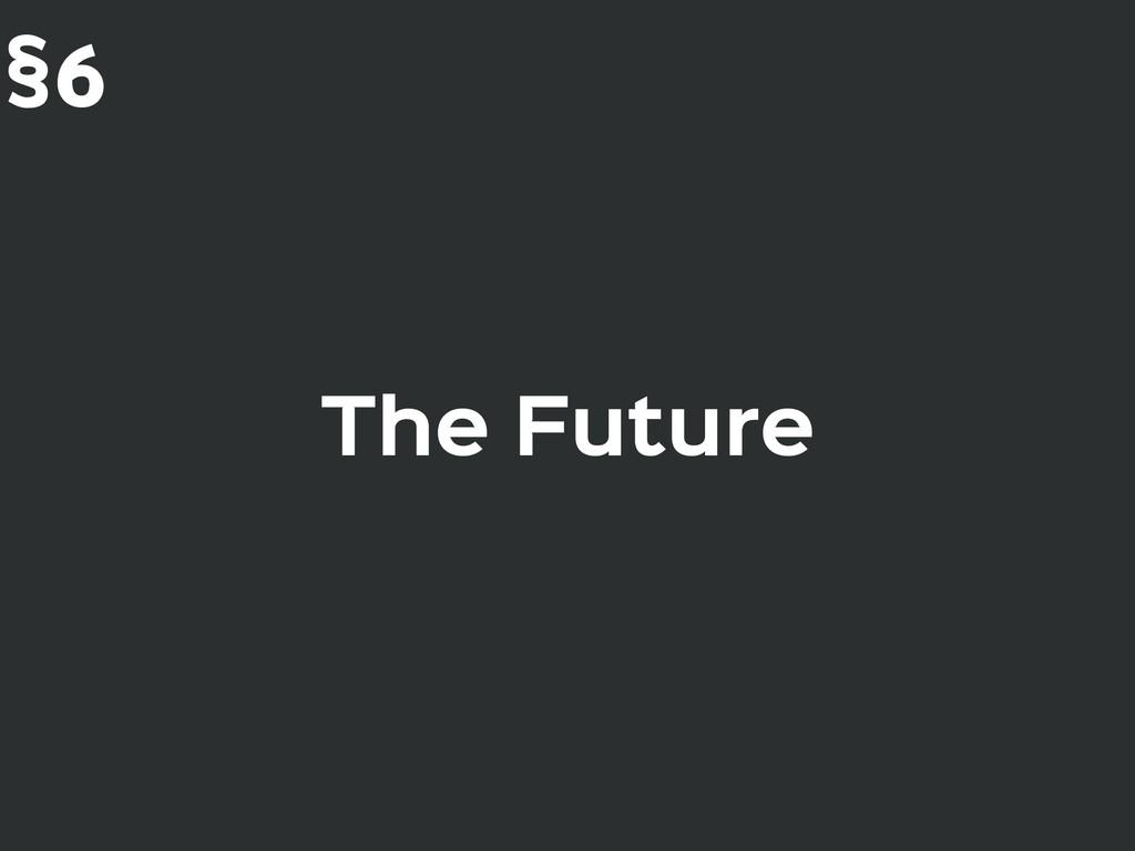 The Future §6