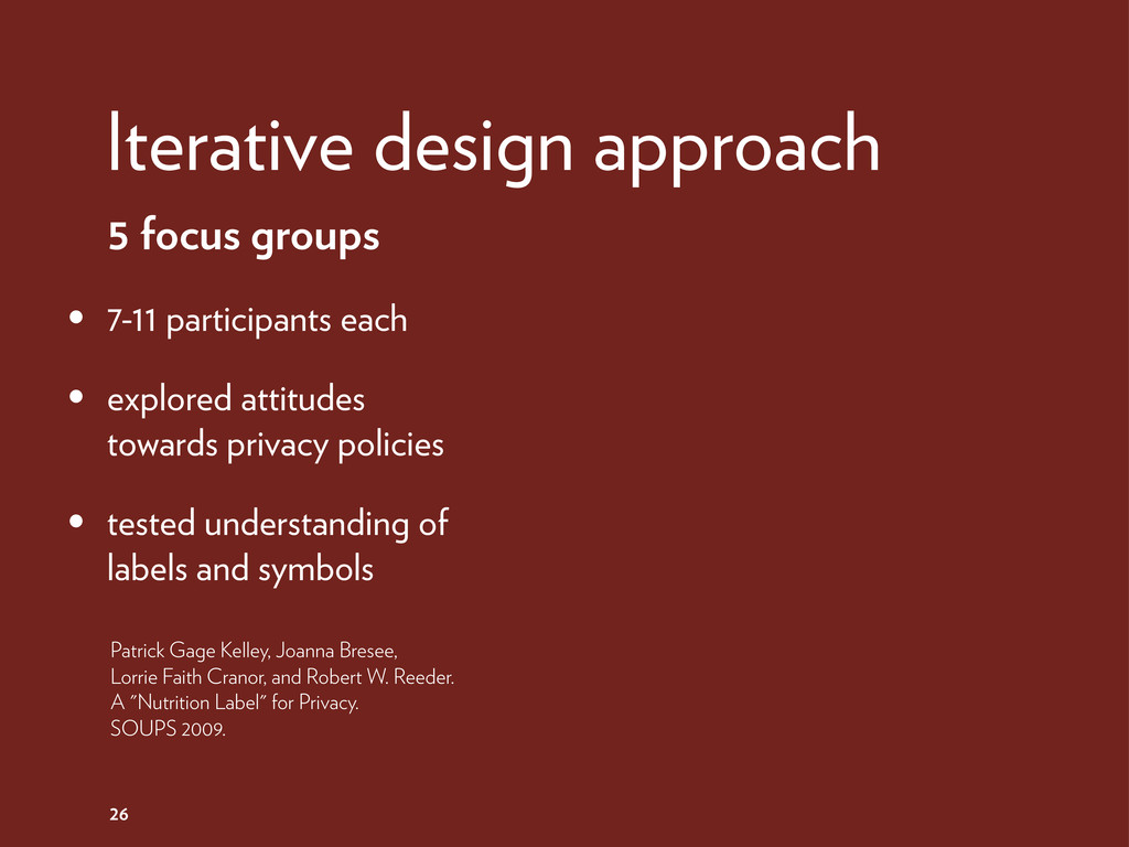 26 Iterative design approach 5 focus groups • 7...