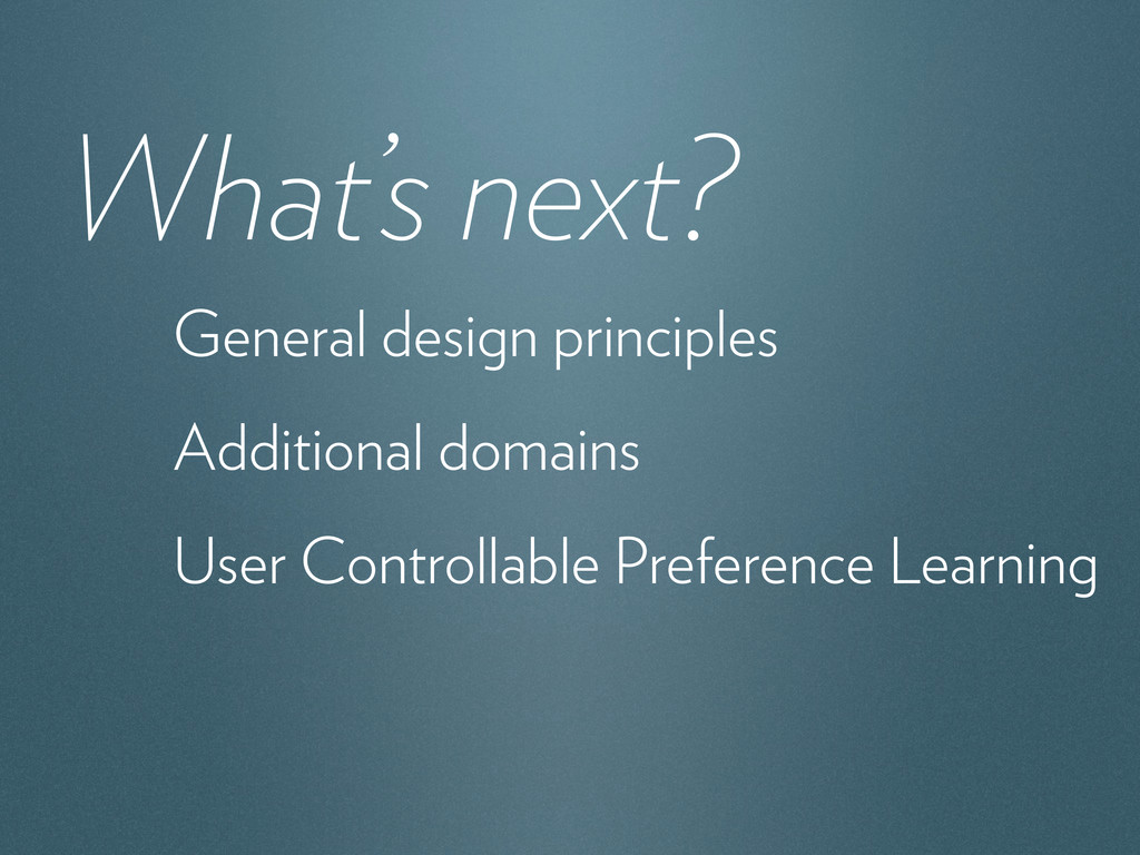 What's next? General design principles Addition...