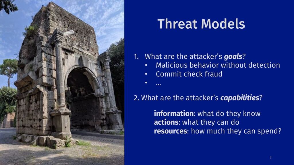 Threat Models 3 1. What are the attacker's goal...