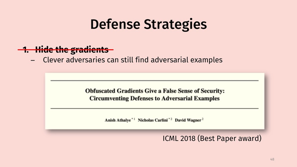 Defense Strategies 1. Hide the gradients − Clev...
