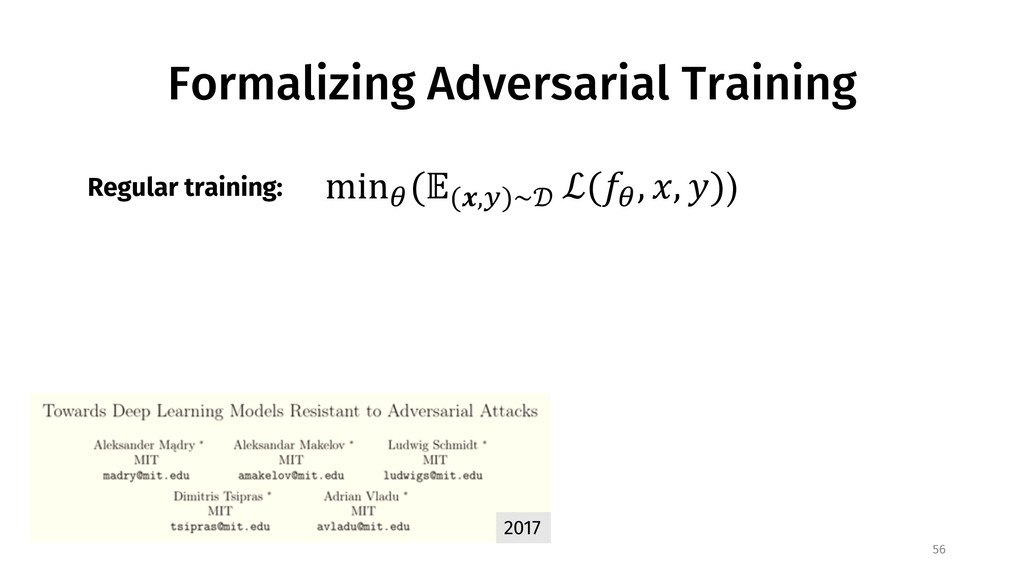 Formalizing Adversarial Training 56 2017 min$ (...