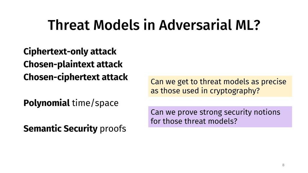 Threat Models in Adversarial ML? 8 Ciphertext-o...