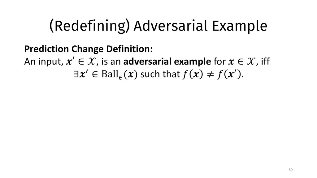 (Redefining) Adversarial Example 89 Prediction ...