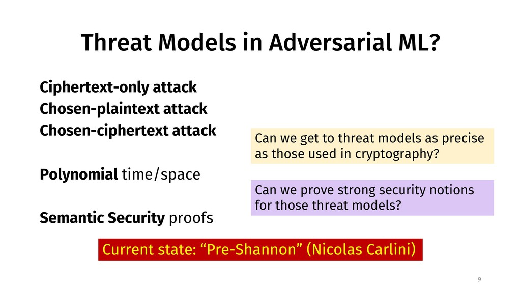 Threat Models in Adversarial ML? 9 Ciphertext-o...