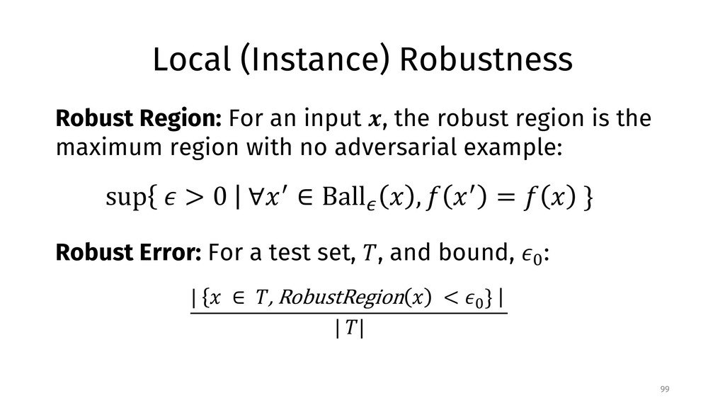 Local (Instance) Robustness 99 Robust Region: F...